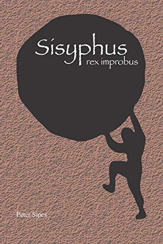 Sisyphus: rex improbus (Latin Edition)