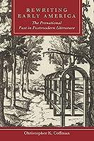Rewriting Early America: The Prenational Past in Postmodern Literature