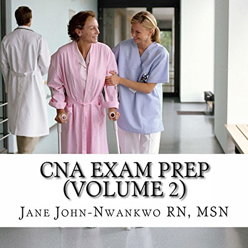 CNA Exam Prep, Volume 2     Nurse Assistant Practice Test Questions              By:                                                                                                                                 MSN,                                                                                        Jane John-Nwankwo RN                               Narrated by:                                                                                                                                 Glenn Jerald Koster Jr.                      Length: 4 hrs and 16 mins     5 ratings     Overall 4.8