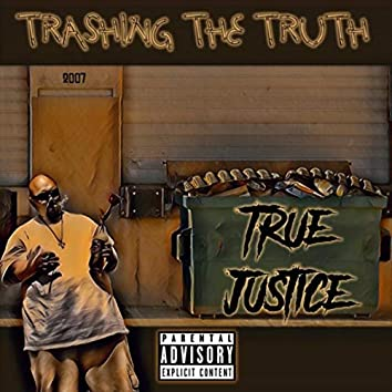 Trashing the Truth