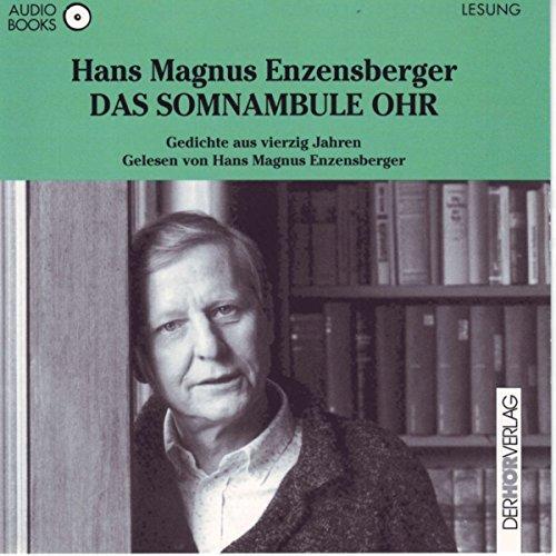 Das somnambule Ohr. Gedichte aus vierzig Jahren audiobook cover art