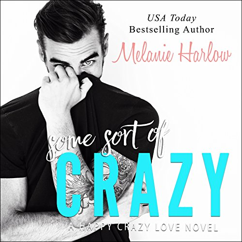 Some Sort of Crazy     Happy Crazy Love Series #2              By:                                                                                                                                 Melanie Harlow                               Narrated by:                                                                                                                                 Nelson Hobbs,                                                                                        Lucy Malone                      Length: 7 hrs and 44 mins     3 ratings     Overall 4.7