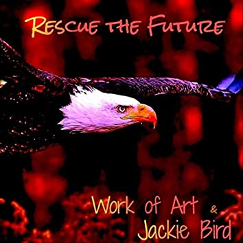 Rescue the Future (feat. Jackie Bird)