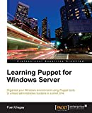Learning Puppet for Windows Server (English Edition) - Fuat Ulugay