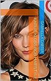Karlie Kloss Bob Hairstyle (English Edition)