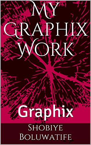 Graphix Work: Graphic Design (SB/GPH/001 Book 1) (English Edition)