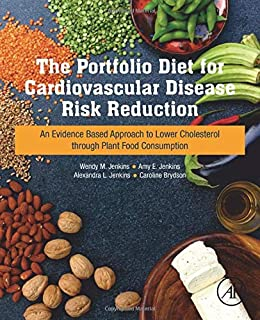 The Portfolio Diet of Foods to Lower Cholesterol and Reduce Cardiovascular Disease: An Evidence Based Approach for Plant: ...