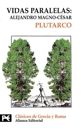 Vidas paralelas: Alejandro Magno-César (El Libro De Bolsillo - Bibliotecas Temáticas - Biblioteca