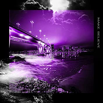 Make Believe (feat. Sayless & LovxPandas)