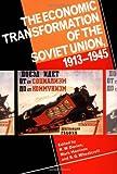 The Economic Transformation of the Soviet Union, 1913–1945