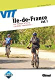 VTT en Île-de-France Vol. 1 Les Yvelines - Saint-Germain-en-Laye, Versailles, forêt de Rambouillet, vallée de Chevreuse, vallée de la Seine...