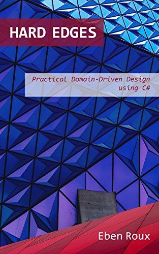 Hard Edges: Practical Domain-Driven Design using C# (English Edition)