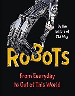 Robots: From Everyday to Out of This World