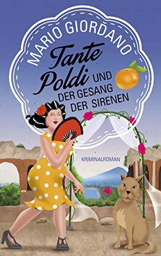 Tante Poldi und der Gesang der Sirenen: Kriminalroman (Sizilienkrimi 5)