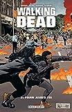 Walking Dead T31 - Pourri jusqu'à l'os