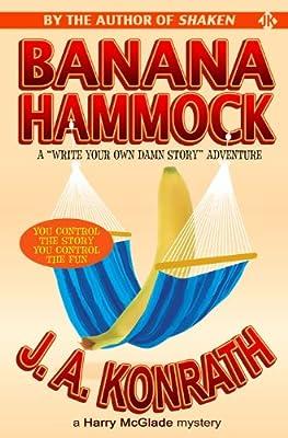 "Banana Hammock - A Harry McGlade Mystery: A ""Write Your Own Damn Story"" Adventure (Jack Daniels and Associates Mysteries Book 10)"