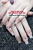 How to Take Care and Decorate Your Nail: Nail Decoration Tutorial For Girls: DIY Crafts Nail for Beginners (English Edition)