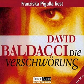 Die Verschwörung                   Autor:                                                                                                                                 David Baldacci                               Sprecher:                                                                                                                                 Franziska Pigulla                      Spieldauer: 5 Std. und 55 Min.     74 Bewertungen     Gesamt 4,1
