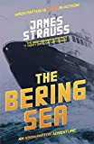 Arch Patton: The Bering Sea: An Arch Patton Thriller (English Edition)
