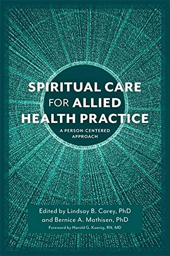 Compare Textbook Prices for Spiritual Care for Allied Health Practice 1 Edition ISBN 9781785922206 by CAREY, LINDSAY B.,MATHISEN, BERNICE A.,Koenig, Harold G.