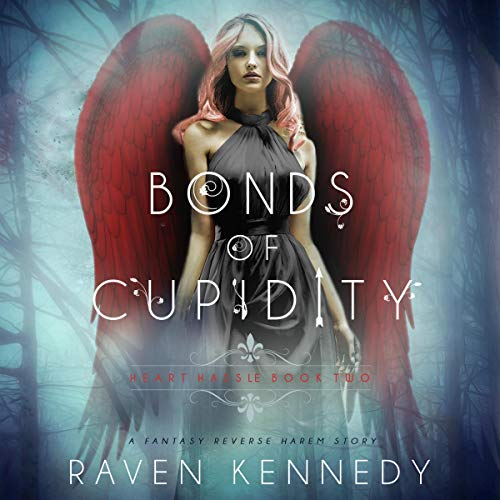Bonds of Cupidity: A Fantasy Reverse Harem Story cover art