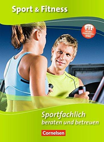 Sport & Fitness - Aktuelle Ausgabe: Sportfachlich beraten und betreuen: Schülerbuch