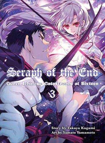 Seraph of the End, 3: Guren Ichinose: Catastrophe at Sixteen