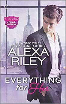 Everything for Her: A Full-Length Novel of Sexy Obsession by [Alexa Riley]