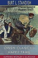 Owen Clancy's Happy Trail (Esprios Classics)