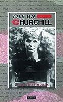 File on Churchill (Writer-Files)