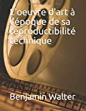 L'oeuvre d'art à l'époque de sa reproductibilité technique - Independently published - 06/12/2019