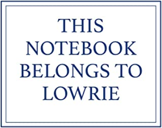 This Notebook Belongs to Lowrie