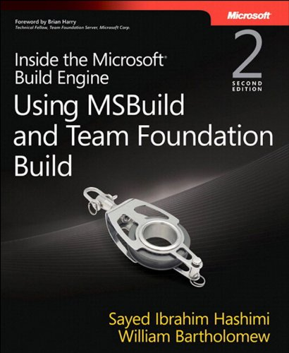 Inside the Microsoft Build Engine: Using MSBuild and Team Foundation Build (Developer Reference) (English Edition)