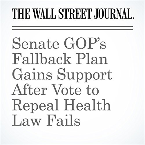 Senate GOP's Fallback Plan Gains Support After Vote to Repeal Health Law Fails copertina