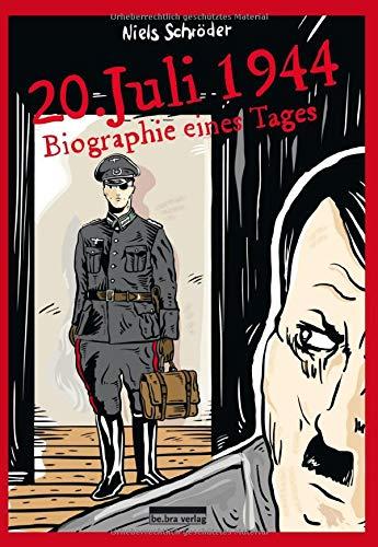 20. Juli 1944: Biographie eines Tages