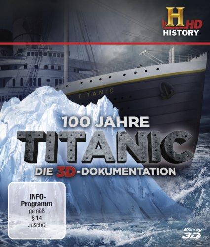 100 Jahre Titanic - Die 3D-Dokumentation [3D Blu-ray]