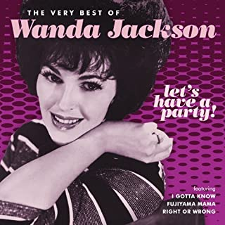 Let's Have a Party: Very Best of Wanda Jackson