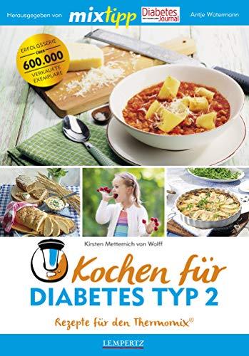 MIXtipp Kochen für Diabetes Typ2: Rezepte für den Thermomix® (Kochen mit dem Thermomix®)