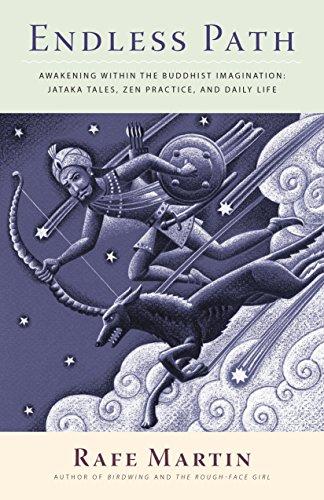 Endless Path: Awakening Within the Buddhist Imagination: Jataka Tales, Zen Practice, and Daily Life