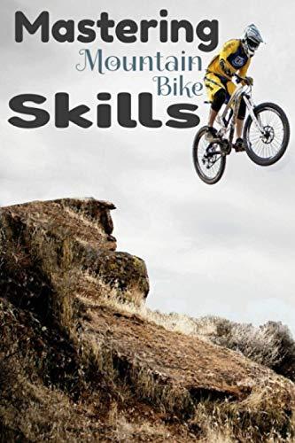 Mastering Mountain Bike Skills: Mountain Bike Lined Journal Notebook
