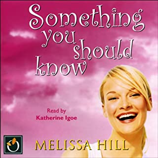 Something You Should Know                   By:                                                                                                                                 Melissa Hill                               Narrated by:                                                                                                                                 Kate Igoe                      Length: 12 hrs and 10 mins     8 ratings     Overall 3.9