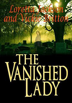 The Vanished Lady by [Vickie Britton, Loretta Jackson]