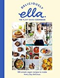 Deliciously Ella The Plant-Based Cookbook: Plant Power: 100 simple vegan recipes to make every day...
