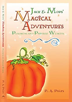Paperback Jack & Mops' Magical Adventures: Pumpkins and Particle Widgets Book