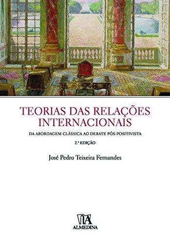 Teorias das Relações Internacionais: da Abordagem Clássica ao Debate Pós-positivista