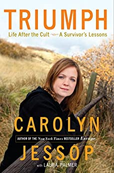 Triumph: Life After the Cult--A Survivor's Lessons by [Carolyn Jessop, Laura Palmer]