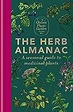 The Herb Almanac: A seasonal guide to medicinal plants (English...