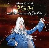 Georg Friedrich Händel und der brennende Pavillon: Klassik für Kids