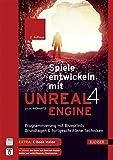 Spiele entwickeln mit Unreal Engine 4: Programmierung mit Blueprints: Grundlagen & fortgeschrittene Techniken. Mit Einführung in Virtual Reality