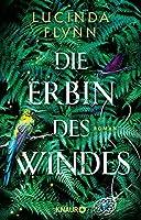 Die Erbin des Windes: Roman
